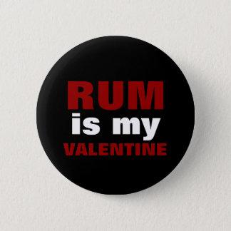 Funny Rum Is My Valentine | Anti Valentine's Day 2 Inch Round Button