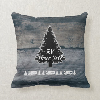 Funny RV Camper Quote Pine Tree Rustic Grey Wood Throw Pillow