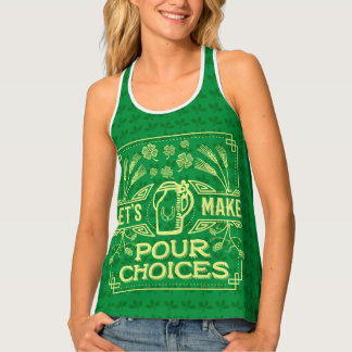 Funny Saint Patrick's Day Irish Beer Pour Choices Tank Top