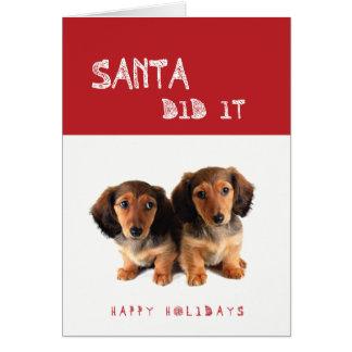 Funny Santa Did It Dachshund puppies Card