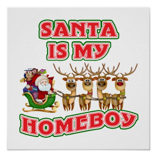 Funny Santa Is My Homeboy Christmas Gift Posters