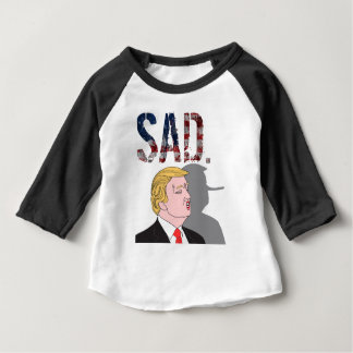 Funny sarcastic anti President Donald Trump Baby T-Shirt