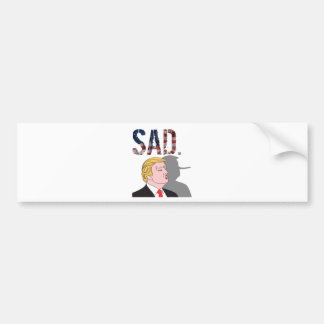 Funny sarcastic anti President Donald Trump Bumper Sticker