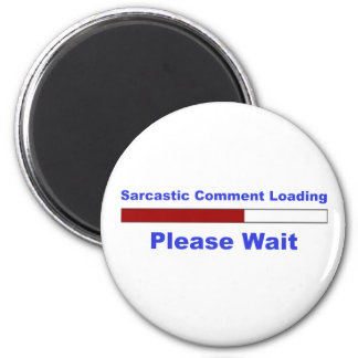 Funny Sarcastic Comment Magnet