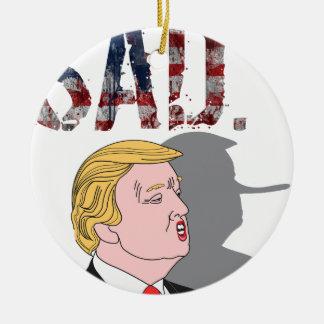 Funny sarcastic sad anti President Donald Trump Round Ceramic Ornament
