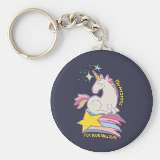 Funny Sarcastic Unicorn Too Majestic For Your BS Keychain