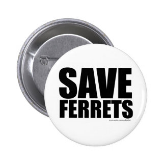 Funny Save Ferrets! 2 Inch Round Button