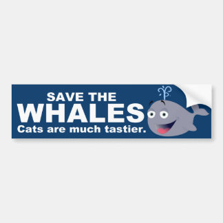 Funny Save the Whales Quote Bumper Sticker