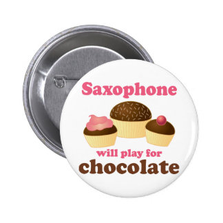 Funny Saxophone Will Play for Chocolate 2 Inch Round Button