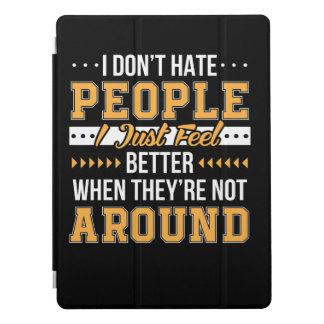 Funny Saying Dont Hate People Feel Better iPad Pro Cover
