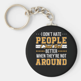 Funny Saying Dont Hate People Feel Better Keychain