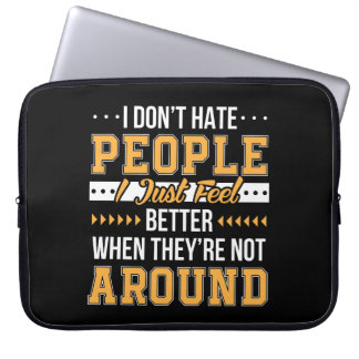 Funny Saying Dont Hate People Feel Better Laptop Sleeve