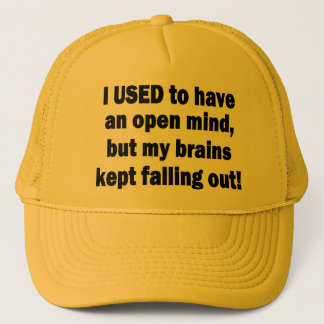 Funny Saying - I used to have an open mind... Trucker Hat