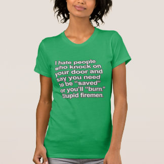 Funny Saying - Stupid Firemen T-Shirt