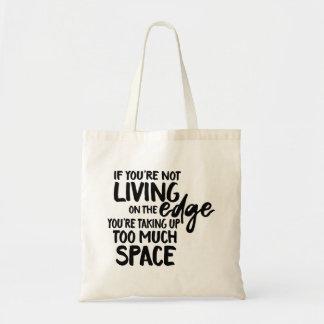 Funny Saying Typography Living On the Edge Tote Bag