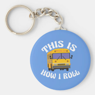 Funny School Bus Driver This is How I Roll Keychain
