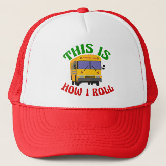 Funny School Bus Driver This is How I Roll Trucker Hat