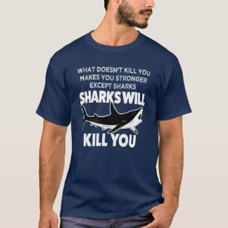 Funny Sharks will kill you shirt - Mens shirt