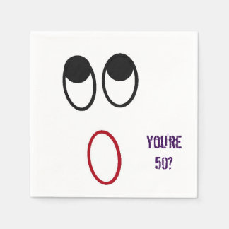 Funny Shocked Face You're 50? Disposable Napkin