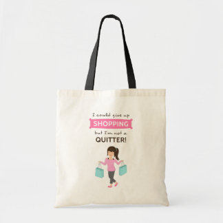 Funny Shopping Quote Not a Quitter For Her