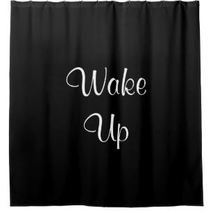Funny Shower Curtain Typography Wake Up