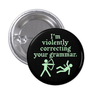 """Funny """"Silently Correcting Your Grammar"""" Spoof 2 1 Inch Round Button"""