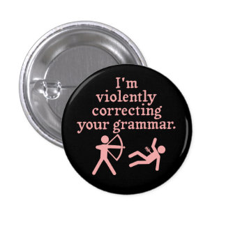 "Funny ""Silently Correcting Your Grammar"" Spoof 3 1 Inch Round Button"