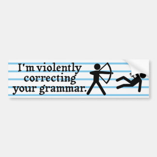 """Funny """"Silently Correcting Your Grammar"""" Spoof Bumper Stickers"""
