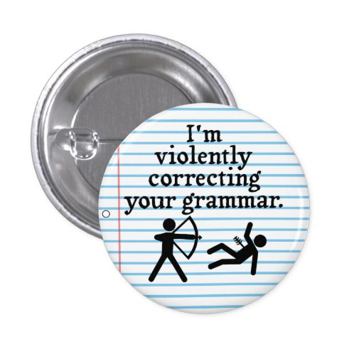 "Funny ""Silently Correcting Your Grammar"" Spoof Pins"