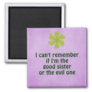 Funny Sister Quote Square Magnet