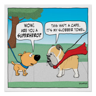 Funny Slobbery Bulldog Is Not a Superhero Perfect Poster