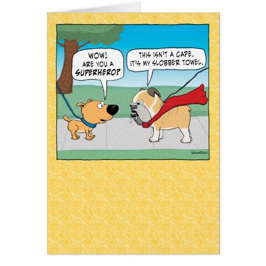 Funny Slobbery Bulldog Superhero Happy Birthday Card