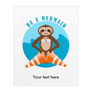 Funny Sloth Be a Mermaid Acrylic Wall Art