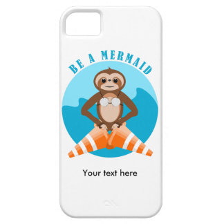 Funny Sloth Be a Mermaid iPhone 5 Case