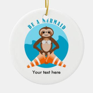 Funny Sloth Be a Mermaid Round Ceramic Ornament