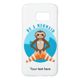 Funny Sloth Be a Mermaid Samsung Galaxy S7 Case