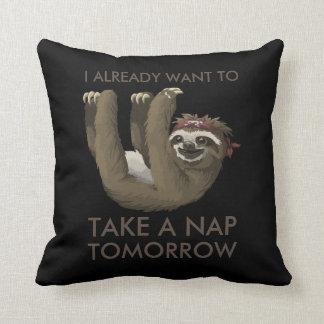 Funny sloth I already want to take a nap tomorrow Throw Pillow