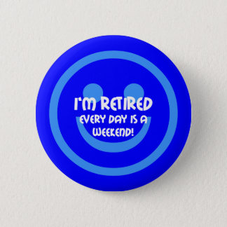 Funny smile retirement 2 inch round button