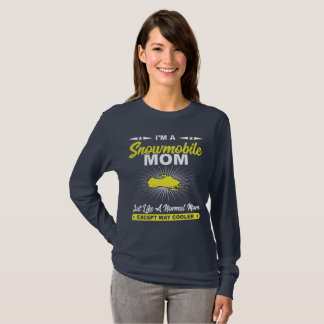 Funny Snowmobile Mom Snowmobile Rider Gift T-Shirt