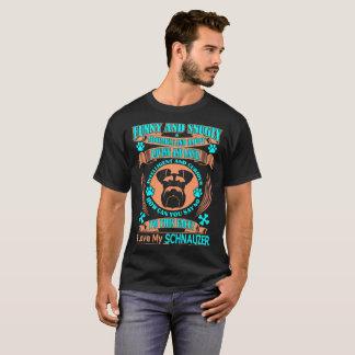 Funny Snugly Adorable Loyal Love Schnauzer Tshirt