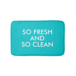 Funny So Fresh and So Clean hipster humour quote Bathroom Mat