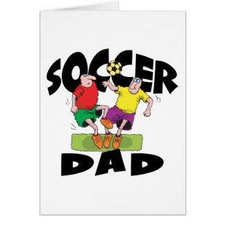Funny Soccer Dad Father s Day Greeting Cards