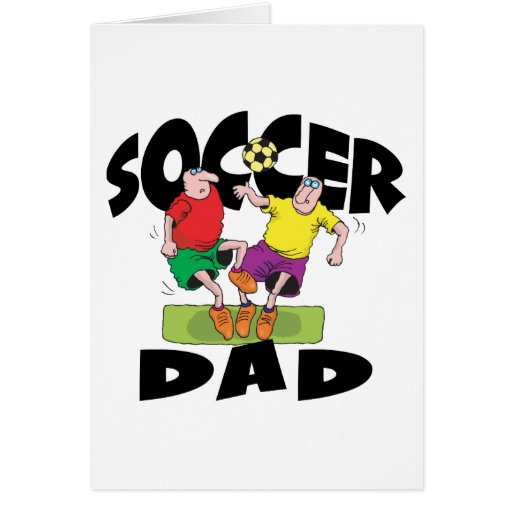 Funny Soccer Dad Father's Day Greeting Cards