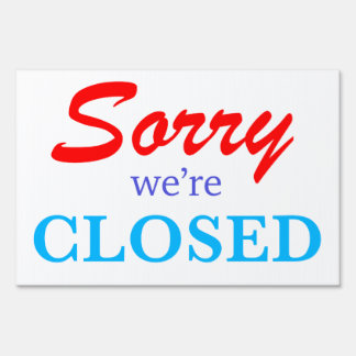 Funny Sorry we're CLOSED yard sign large red blue