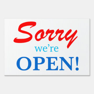 Funny Sorry we're OPEN yard sign red white blue