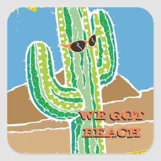 Funny southwestern desert cactus we got beach square sticker