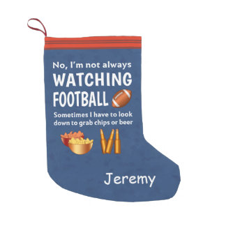 Funny Sports Fan Not Always Watching Football Small Christmas Stocking