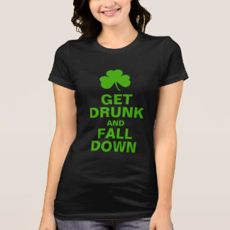 Funny St Paddys Day Get Drunk And Fall Down T-Shirt