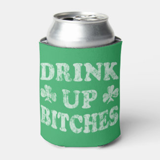 Funny St Patricks Day 'Drink Up Bitches' Can Cooler