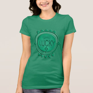 Funny St Patrick's Day  Feelin' Lucky?  Ladies T T-Shirt